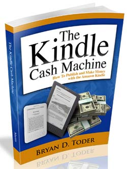 The Kindle Cash Machine -- Publish on the Amazon Kindle!